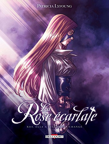 La Rose écarlate (13) : Rose écarlate T13 : Elle a tellement changé