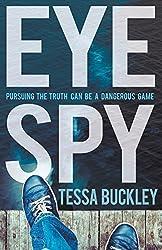 Eye Spy by Tessa Buckley (2016-01-06)