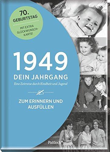 1949 - Dein Jahrgang: Eine Zeitreise durch Kindheit und Jugend zum Erinnern und Ausfüllen - 70. Geburtstag (Geschenke-Kosmos Jahrgangsbücher zum Geburtstag, Jubiläum oder einfach nur so)