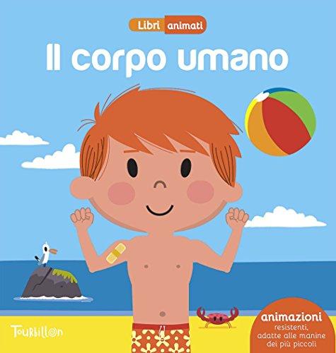 Il corpo umano. Libri animati. Ediz. illustrata