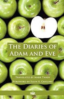 The Diaries of Adam and Eve (Annotated) (English Edition) von [Twain, Mark]