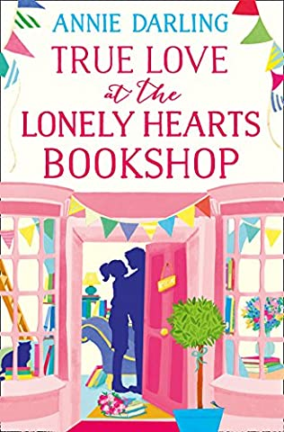 book cover of True Love at the Lonely Hearts Bookshop