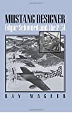 MUSTANG DESIGNER: Edgar Schmued and the P-51 (Smithsonian History of Aviation Series)