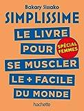 Simplissime - Se muscler, spécial femmes: Le livre pour se muscler le + facile du monde, spécial femmes