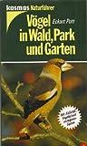 Vögel in Wald, Park und Garten - Eckart Pott