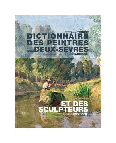 Dictionnaire des peintres des Deux-Svres et des sculpteurs