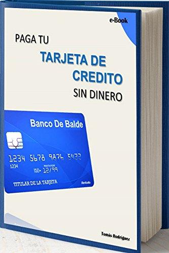 Paga tu tarjeta de credito sin dinero eBook: Tomas Rodriguez ...