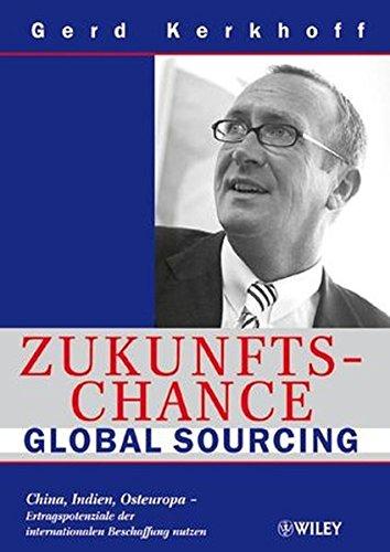 zukunftschance-global-sourcing-china-indien-osteuropa-ertragspotenziale-der-internationalen-beschaff