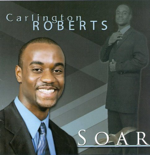 Soar by Carlington Roberts (2005-05-04)