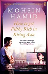How to Get Filthy Rich In Rising Asia by Mohsin Hamid (2014-02-06)