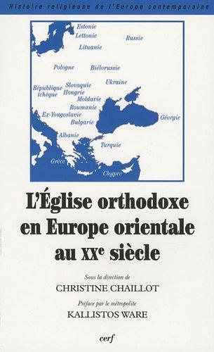 L'Eglise orthodoxe en Europe orientale au XXe siècle