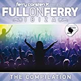 Full on Ferry: Ibiza by Ferry Corsten (2011-07-19)