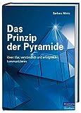 Das Prinzip der Pyramide: Ideen klar, verständlich und erfolgreich kommunizieren (Pearson Studium - Business) - Barbara Minto