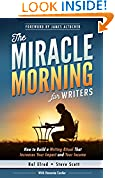 #7: The Miracle Morning for Writers: How to Build a Writing Ritual That Increases Your Impact and Your Income (Before 8AM) (The Miracle Morning Book Series)