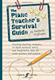 The Piano Teacher's Survival Guide (Piano/Keyboard) (Faber Edition)