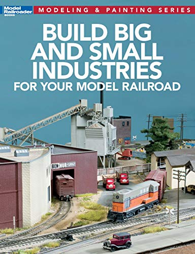 Build Big & Small Industries for Your Model Railroad (English Edition)