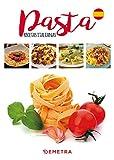 Pasta. Tutte le ricette. Ediz. spagnola