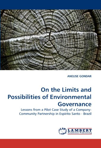 On The Limits and Possibilities of Environmental Governance: Lessons from a Pilot Case Study of a Company-Community Partnership in Espírito Santo - Brazil
