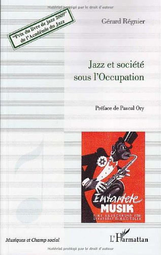 Jazz et Societe Sous l'Occupation par Regnier Gérard
