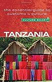 Tanzania - Culture Smart! The Essential Guide to Customs & Culture: The Essential Gui...