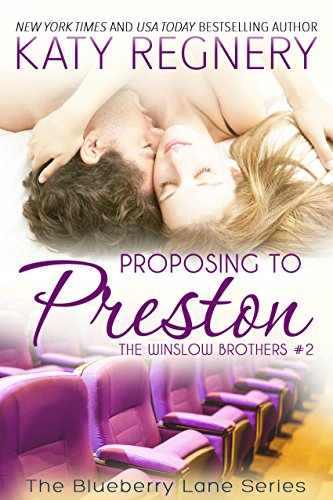 Proposing to Preston: The Winslow Brothers #2 (The Blueberry Lane Series -The Winslow Brothers) (English Edition) por Katy Regnery
