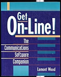 Get On-Line!: The Communications Software Companion