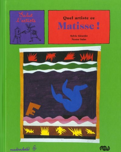Quel artiste ce Matisse ! par Sylvie Girardet