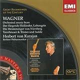 Wagner : Les Maîtres Chanteurs de Nuremberg (Prélude) - Tannhäuser (Ouverture)...