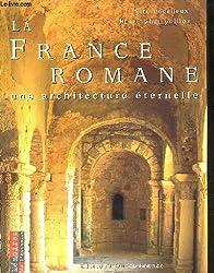 La France romane : Une architecture éternelle