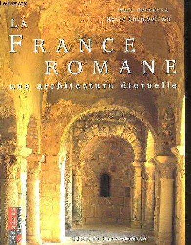 La France romane : Une architecture éternelle par Hervé Champollion, Marc Déceneux