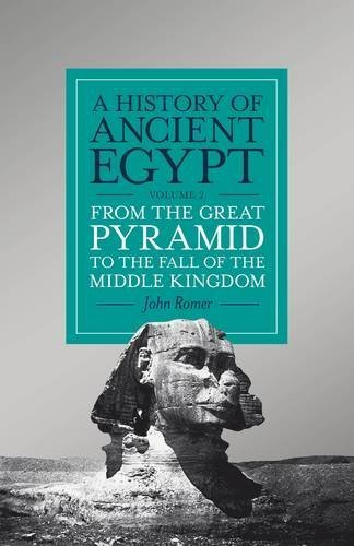 A History of Ancient Egypt, Volume 2: From the Great Pyramid to the Fall of the Middle Kingdom by John Romer (2016-12-01)