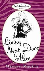 Living Next Door to Alice by Marisa Mackle (2008-12-11)