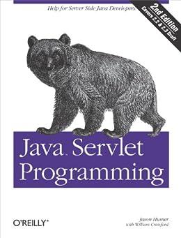 Java Servlet Programming: Help for Server Side Java Developers (Java Series) by [Crawford, William, Hunter, Jason]