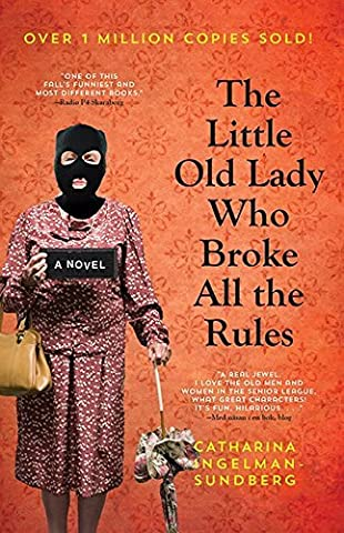 The Little Old Lady Who Broke All The Rules by Catharina Ingelman-Sundberg (March 04,2014)