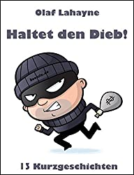 Haltet den Dieb!: 13 diebische Kurzgeschichten