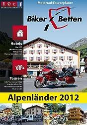 Biker-Betten Alpen: Motorrad-Tourenplaner und Hotelführer Alpen. Über 400 Übernachtungstipps