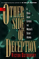 The Other Side of Deception: Rogue Agent Exposes the Mossad's Secret Agenda by Victor Ostrovsky (1995-03-01)