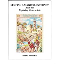 Exploring Western Asia (SURFING A MAGICAL INTERNET Book 14) (English Edition)