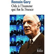 Ode à l'homme qui fut la France et autres textes