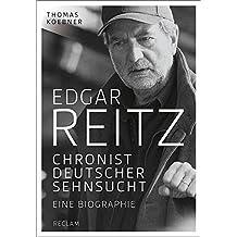 Edgar Reitz: Chronist deutscher Sehnsucht. Eine Biographie