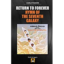 Return to Forever - Hymn of the Seventh Galaxy: Guida all'ascolto: Volume 4