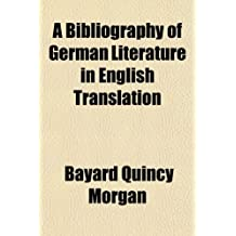 a3435305c4e A bibliography of German literature in English translation Volume 16