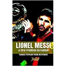 Lionel Messi: Le Vrai Problème du Football