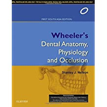 Nelson - Wheeler's Dental Anatomy, Physiology and Occlusion: First South Asia Edition