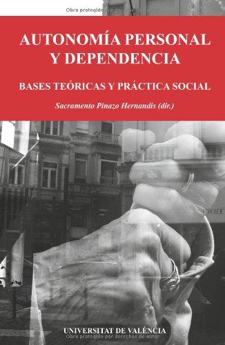 Descargar Libro Autonomía Personal Y Dependencia (Fora de Col·lecció) de Sacramento Pinazo Hernandis