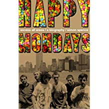 Happy Mondays: Excess All Areas: The definitive biography