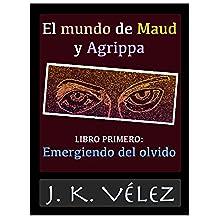 El mundo de Maud y Agrippa, Libro Primero