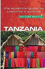 Tanzania - Culture Smart! The Essential Guide to Customs & Culture: The Essential Guide to Customs and Culture Paperback