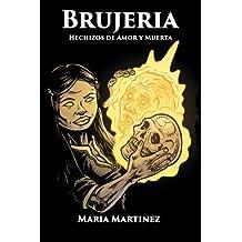 Brujeria: Hechizos de Amor, Proteccion y Muerta: Magia Negra, Rojo y Blanca