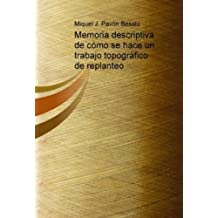 Memoria descriptiva de cómo se hace un trabajo topográfico de replanteo (Spanish Edition)